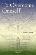 To Overcome Oneself: The Jesuit Ethic and Spirit of Global Expansion, 1520-1767