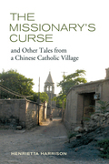 The Missionary's Curse and Other Tales from a Chinese Catholic Village