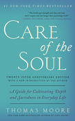 Care of the Soul: Guide for Cultivating Depth and Sacredne
