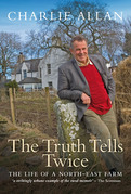The Truth Tells Twice: The Life of a North-East Farm