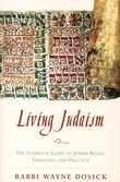 Living Judaism: The Complete Guide to Jewish Belief, Tradition, and Practice