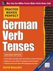 Practice Makes Perfect German Verb Tenses, 2nd Edition: With 200 Exercises + Free Flashcard App