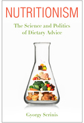 Nutritionism: The Science and Politics of Dietary Advice