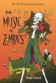 The Music of Zombies: The Fifth Tale from the Five Kingdoms