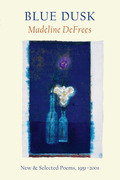 Blue Dusk: New & Selected Poems, 1951-2001
