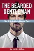 The Bearded Gentleman: The Style Guide to Shaving Face