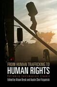 From Human Trafficking to Human Rights: Reframing Contemporary Slavery