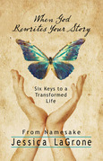 When God Rewrites Your Story: Six Keys to a Transformed Life from Namesake Women's Bible Study
