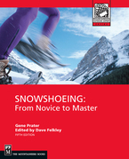 Snowshoeing: From Novice To Master