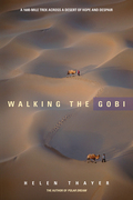 Walking The Gobi: A 1600 Mile Trek Across a Desert of Hope and Despair