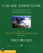 Cascade Alpine Guide Volume 2: Stevens Pass To Rainy Pass