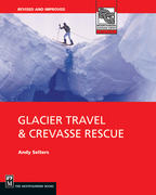 Glacier Travel and Crevasse Rescue: Second Edition