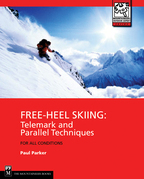 Free-Heel Skiing: Telemark and Parallel Techniques for All Conditions, 3rd Edition
