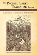 The Pacific Crest Trailside Reader: California and Oregon & Washington: Adventure, History, and Legend on the Long-Distance Trail