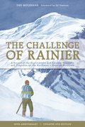 The Challenge of Rainier, 4th Edition: A Record of the Explorations and Ascents, Triumphs and Tragedies on