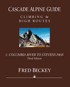 Cascade Alpine Guide, Vol 1: Columbia River to Stevens Pass: Climbing & High Routes, 3rd Edition