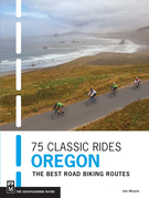 75 Classic Rides Oregon: The Best Road Biking Routes