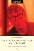 Mountain of My Fear and Deborah: Two Mountaineering Classics