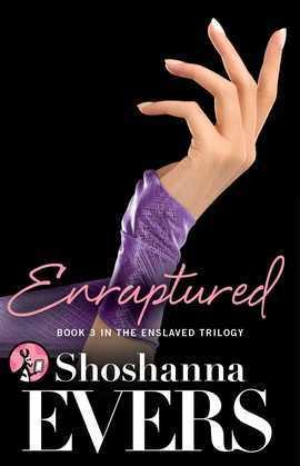 Enraptured: Book 3 in the Enslaved Trilogy