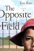 The Opposite Field: A Memoir