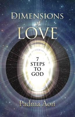 Dimensions of Love: 7 Steps to God