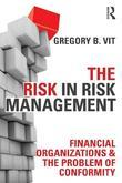 The Risk of Risk Management Systems: Financial Organizations & the Problem of Conformity