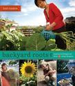 Backyard Roots: Lessons on Living Local from 35 Urban Farmers