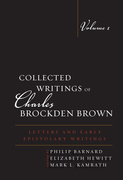 Collected Writings of Charles Brockden Brown: Letters and Early Epistolary Writings