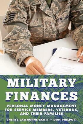 Military Finances: Personal Money Management for Service Members, Veterans, and Their Families