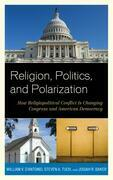Religion, Politics, and Polarization: How Religiopolitical Conflict Is Changing Congress and American Democracy