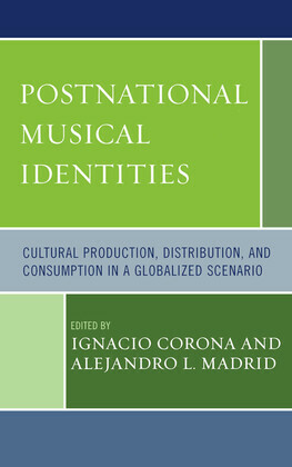 Postnational Musical Identities: Cultural Production, Distribution, and Consumption in a Globalized Scenario