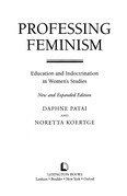 Professing Feminism: Education and Indoctrination in Women's Studies