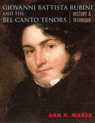 Giovanni Battista Rubini and the Bel Canto Tenors: History and Technique