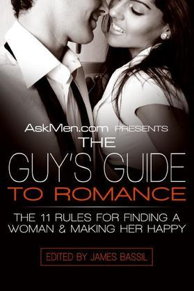 AskMen.com Presents The Guy's Guide to Romance