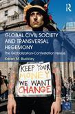 Global Civil Society and Transversal Hegemony: The Globalization-Contestation Nexus