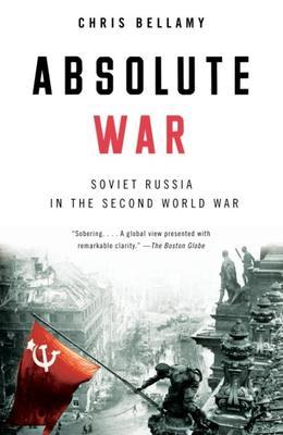 Absolute War: Soviet Russia in the Second World War