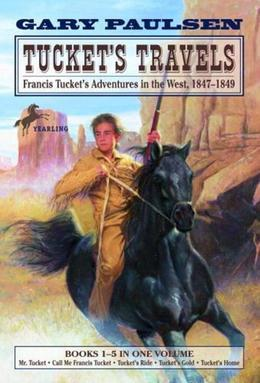 Tucket's Travels: Francis Tucket's Adventures in the West, 1847-1849 (Books 1-5)