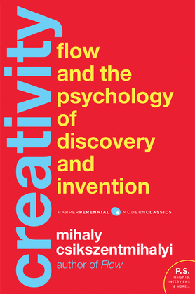 Creativity: Flow and the Psychology of Discovery and