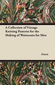 A Collection of Vintage Knitting Patterns for the Making of Waistcoats for Men