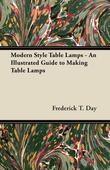 Modern Style Table Lamps - An Illustrated Guide to Making Table Lamps