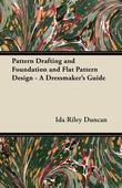 Pattern Drafting and Foundation and Flat Pattern Design - A Dressmaker's Guide