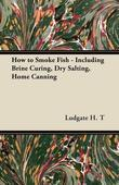 How to Smoke Fish - Including Brine Curing, Dry Salting, Home Canning
