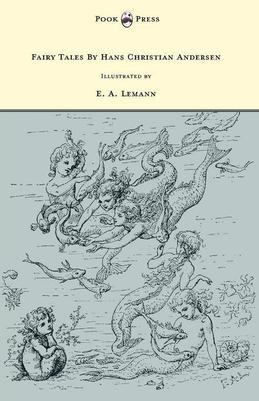 Fairy Tales By Hans Christian Andersen - Illustrated by E. A. Lemann