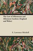The Law of Allotments and Allotment Gardens (England and Wales)