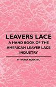 Leavers Lace - A Hand Book of the American Leaver Lace Industry