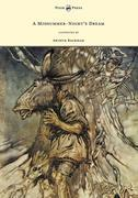 A Midsummer-Night's Dream: Llustrated by Arthur Rackham: Llustrated by Arthur Rackham