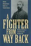 A Fighter from Way Back: The Mexican War Diary of Lt. Daniel Harvey Hill, 4th Artillery, U.S.A.