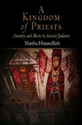 A Kingdom of Priests: Ancestry and Merit in Ancient Judaism