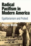 Radical Pacifism in Modern America: Egalitarianism and Protest
