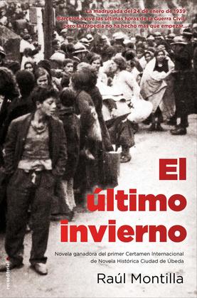 El último invierno. I Premio Ciudad de Úbeda de Novela  Histórica